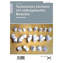Technisches Zeichnen mit selbstgebauten Modellen  Lösungen. Peter Deinhard  - Buch