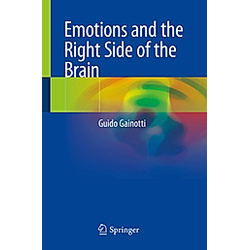 Emotions and the Right Side of the Brain. Guido Gainotti  - Buch