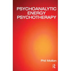 Psychoanalytic Energy Psychotherapy: eBook von Phil Mollon