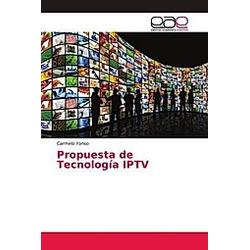 Propuesta de Tecnología IPTV. Carmelo Yonso  - Buch