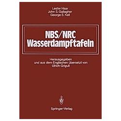 NBS/NRC Wasserdampftafeln. George S. Kell  John S. Gallagher  Lester Haar  - Buch