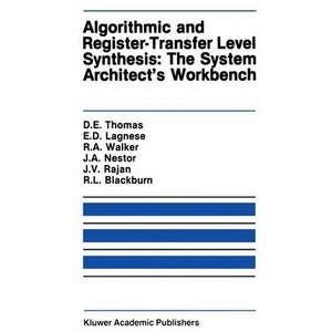 Algorithmic and Register-Transfer Level Synthesis: The System Architect ́s Workbench The System Architect\'s Workbench
