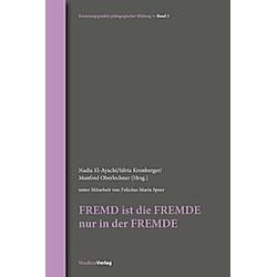 FREMD ist die FREMDE nur in der FREMDE - Buch