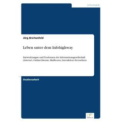 Leben unter dem Infohighway als Buch von Jörg Breitenfeld
