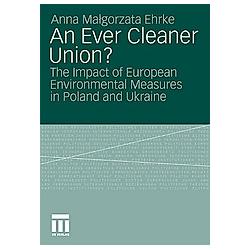 An Ever Cleaner Union?. Anna Malgorzata Ehrke  - Buch