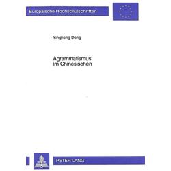 Agrammatismus im Chinesischen: Buch von Yinghong Dong