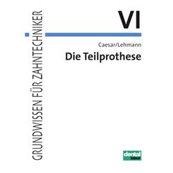 Die Teilprothese als Buch von Hans H. Caesar/ Klaus M. Lehmann