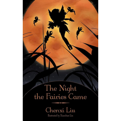 The Night the Fairies Came als Taschenbuch von Chenxi Liu