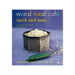 World Food Café. Quick and Easy. Carolyn Caldicott  Chris Caldicott  - Buch
