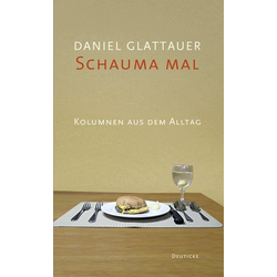 Schauma mal: Buch von Daniel Glattauer