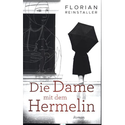 Die Dame mit dem Hermelin als Buch von Florian Reinstaller