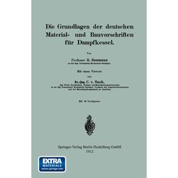 Die Grundlagen der deutschen Material- und Bauvorschriften für Dampfkessel als Buch von Professor R. Baumann/ R. Baumann