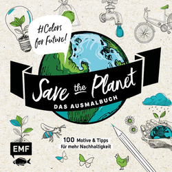 Save the Planet - Das Ausmalbuch - Colors for Future!: Buch von