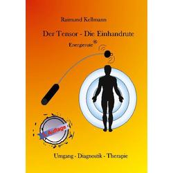 Der Tensor - Die Einhandrute Energierute: Buch von Raimund Kellmann