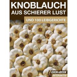 Knoblauch aus schierer Lust: eBook von