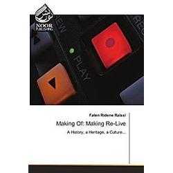 Making Of: Making Re-Live. Faten Ridene Raissi  - Buch