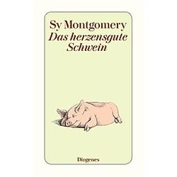 Das herzensgute Schwein. Sy Montgomery  - Buch
