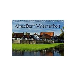 Altes Dorf Westerholt (Tischkalender 2021 DIN A5 quer)