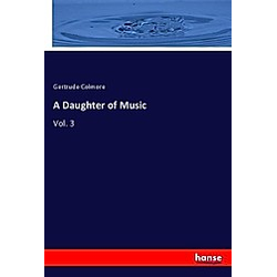 A Daughter of Music. Gertrude Colmore  - Buch