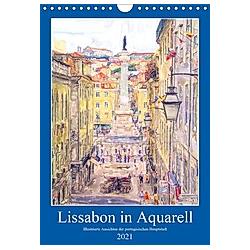 Lissabon in Aquarell - Illustrierte Ansichten der portugisischen Hauptstadt (Wandkalender 2021 DIN A4 hoch)