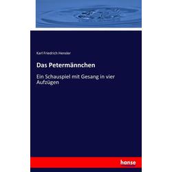 Das Petermännchen als Buch von Karl Friedrich Hensler/ W. A. Young