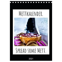 Mettkalender - Spread Some Mett. (Tischkalender 2021 DIN A5 hoch)