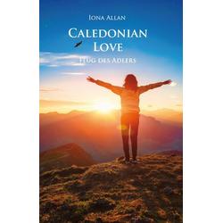 Caledonian Love als Buch von Iona Allan