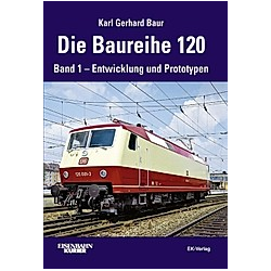 Die Baureihe 120. Karl Gerhard Baur  Karl G. Baur  - Buch