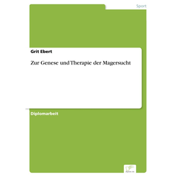 Zur Genese und Therapie der Magersucht: eBook von Grit Ebert