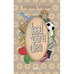 Foodparadies als Buch von Stephanie Gränicher