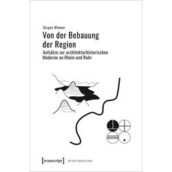 Von der Bebauung der Region als Buch von Jürgen Wiener