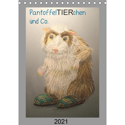PantoffelTIERchen und Co. (Tischkalender 2021 DIN A5 hoch)