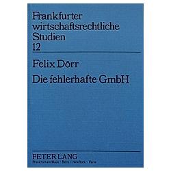 Die fehlerhafte GmbH. Felix Dörr  - Buch