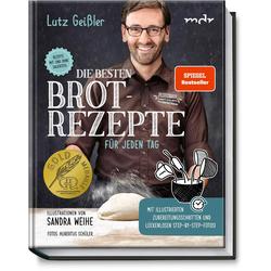 Die besten Brotrezepte für jeden Tag als Buch von Lutz Geißler