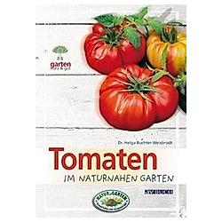 Tomaten im naturnahen Garten. Helga Buchter-Weisbrodt  - Buch