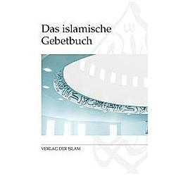 Das Islamische Gebetbuch - Buch