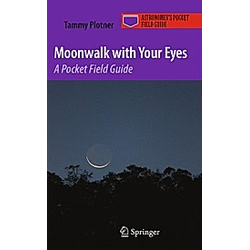 Moonwalk with Your Eyes. Tammy Plotner  - Buch