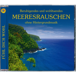 Beruhigendes und wohltuendes Meeresrauschen ohne Hintergrundmusik als Hörbuch CD von