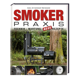 HEEL Verlag Smoker Praxis: Technik - Wartung - neue Rezepte