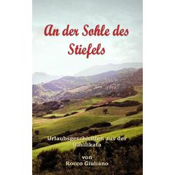 An der Sohle des Stiefels als Buch von Rocco Giuliano