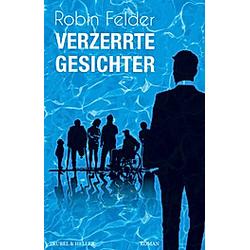 Verzerrte Gesichter. Robin Felder  - Buch