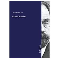 Yvain der Löwenritter. Kristian von Troes  - Buch