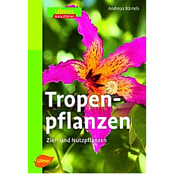 Tropenpflanzen. Andreas Bärtels  - Buch