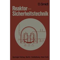 Reaktor-Sicherheitstechnik als Buch von D. Smidt