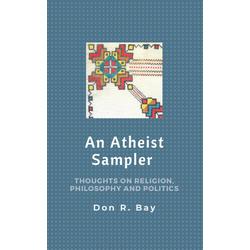 An Atheist Sampler: eBook von Don R. Bay