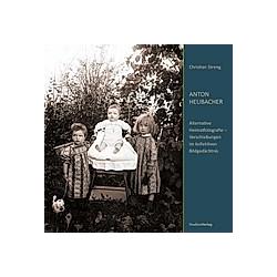 Anton Heubacher. Christian Streng  - Buch
