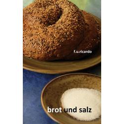 Brot und Salz als Buch von F. U. Ricardo