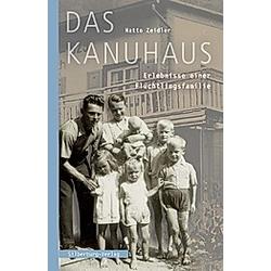 Das Kanuhaus. Hatto Zeidler  - Buch
