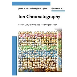 Ion Chromatography. Douglas T. Gjerde  James S. Fritz  - Buch