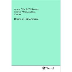 Reisen in Südamerika als Buch von